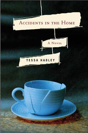 Accidents in the Home - A Novel ebook by Tessa Hadley
