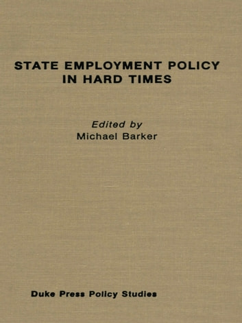 State Employment Policy in Hard Times ebook by