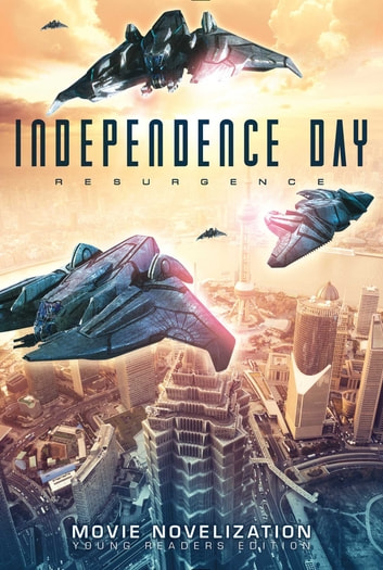 Independence Day Resurgence Movie Novelization - Young Readers Edition ebook by Tracey West