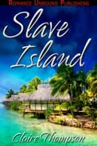 Slave Island ebook by Claire Thompson