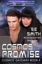 Cosmos' Promise: Cosmos' Gateway Book 4 - Cosmos' Gateway Book 4 ebook by S.E. Smith