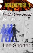 Neurocyber 3: Inside Your Head - Neurocyber, #3 ebook by
