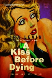 A Kiss Before Dying: A Novel ebook by Ira Levin