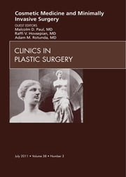 Cosmetic Medicine and Surgery, An Issue of Clinics in Plastic Surgery - E- Book ebook by Malcolm D. Paul,Raffi Hovsepian,Adam Rotunda