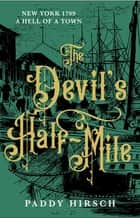 The Devil's Half Mile - A gripping historical crime for fans of C. J. Sansom ebook by Paddy Hirsch