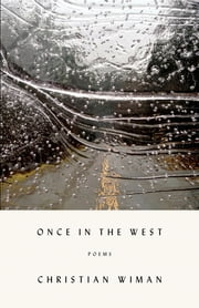 Once in the West - Poems ebook by Christian Wiman