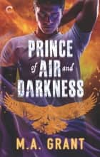 Prince of Air and Darkness - A Gay Fantasy Romance ebook by M.A. Grant