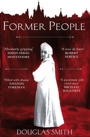 Former People - The Last Days of the Russian Aristocracy ebook by Douglas Smith