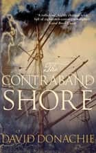The Contraband Shore ebook by David Donachie