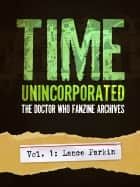 Time Unincorporated 1: The Doctor Who Fanzine Archives (Vol. 1: Lance Parkin) ebook by Lance Parkin