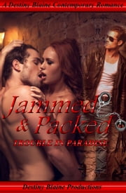 Jammed and Packed - Trouble in Paradise, #2 ebook by Destiny Blaine