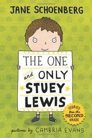 The One and Only Stuey Lewis - Stories from the Second Grade ebook by Jane Schoenberg,Cambria Evans