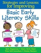 Strategies and Lessons for Improving Basic Early Literacy Skills ebook by Mary Beth Marr,Tina A. McClanahan,Bob Algozzine,Emma McGee Barnes