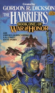 The Harriers Book One: Of War and Honor ebook by Gordon R. Dickson,Chelsea Quinn Yarbro,S.N. Lewitt,Steve Perry,Gordon R. Dickson