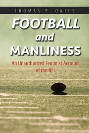 football and manliness ebook by thomas p oates 9780252099489