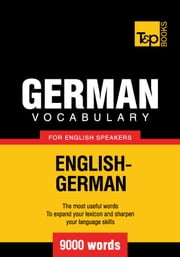 German Vocabulary for English Speakers - 9000 Words eBook by Andrey Taranov