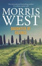 Daughter of Silence ebook by Morris West