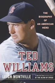 Ted Williams - The Biography of an American Hero ebook by Kobo.Web.Store.Products.Fields.ContributorFieldViewModel