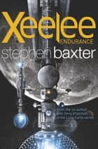 Xeelee: Endurance ebook by Stephen Baxter