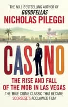 Casino - The Rise and Fall of the Mob in Las Vegas ebook by Nicholas Pileggi