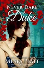 Never Dare a Duke - Farthingale Series Novellas ebook by