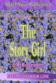 The Story Girl : (Audio Book Link) ebook by L.M. Montgomery