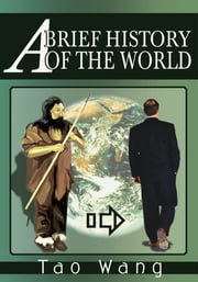 A Brief History of the World ebook by Tao Wang