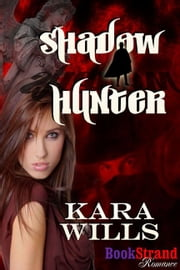 Shadow Hunter ebook by Kara Wills