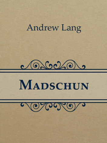 Madschun ebook by Andrew Lang