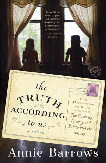 The Truth According to Us - A Novel ebook by Annie Barrows