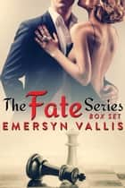 The Fate Series - The Fate Series ebook by Emersyn Vallis