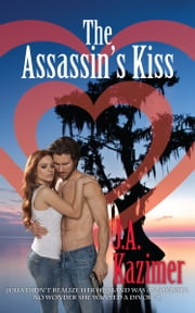 The Assassin's Kiss ebook by J.A. Kazimer