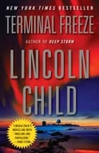 Terminal Freeze ebook by Lincoln Child
