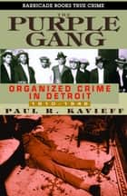 The Purple Gang ebook by Paul Kavieff