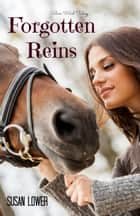 Forgotten Reins ebook by Susan Lower