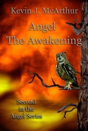 Angel The Awakening ebook by Kevin J. McArthur