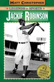 Jackie Robinson - Legends in Sports ebook by Matt Christopher,Glenn Stout