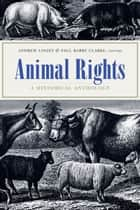 Animal Rights ebook by Andrew Linzey,Paul Barry Clarke