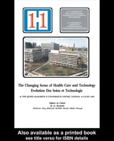 The Changing Scene of Health Care and Technology - Proceedings of the 11th International Congress of Hospital Engineering, June 1990, London, UK ebook by