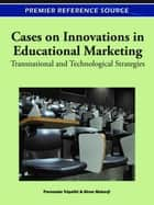 Cases on Innovations in Educational Marketing ebook by Purnendu Tripathi,Siran Mukerji