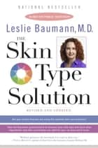 The Skin Type Solution - Are You Certain Tthat You Are Using the Optimal Skin Care Products? Revised andUpdated ebook by Leslie Baumann