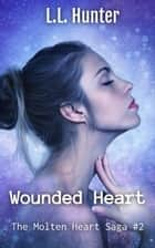 Wounded Heart ebook by L.L Hunter