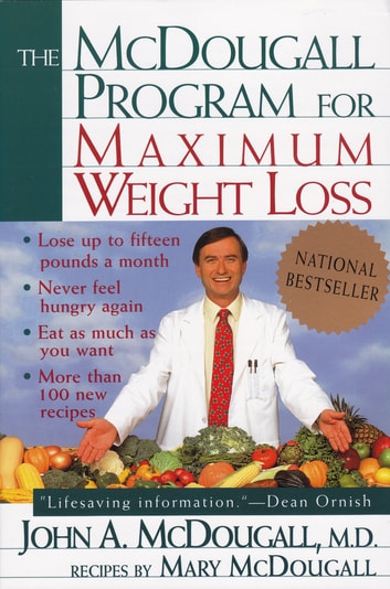 The Mcdougall Program for Maximum Weight Loss ebook by John A. McDougall