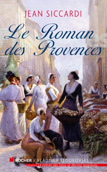 Le Roman des Provences ebook by Jean Siccardi