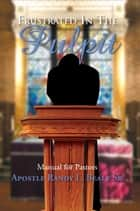 Frustrated in the Pulpit ebook by Randy Beale