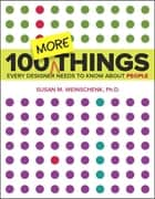 100 MORE Things Every Designer Needs to Know About People eBook by Susan Weinschenk