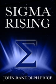 Sigma Rising ebook by John Randolph Price