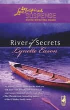 River Of Secrets (Mills & Boon Love Inspired) ebook by Lynette Eason