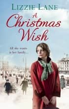 A Christmas Wish ebook by Lizzie Lane
