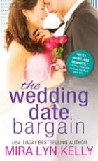 The Wedding Date Bargain ebook by Mira Lyn Kelly